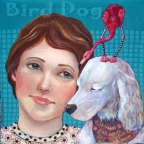Bird Dog by Catherine Darling Hostetter